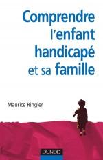 Comprendre l'enfant handicapé et sa famille - 2ème édition