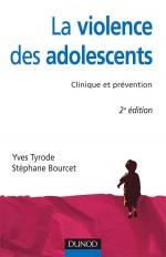 La Violence des adolescents - 2ème édition - Clinique et prévention