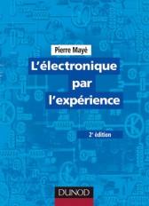 L'électronique par l'expérience - 2e éd.