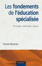 Les fondements de l'éducation spécialisée - Principes, méthodes, enjeux