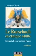 Le Rorschach en clinique adulte - 3e éd. - Interprétation psychanalytique