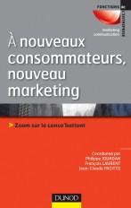 A nouveaux consommateurs, nouveau marketing - Zoom sur le conso'battant