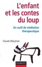 L'enfant et les contes du loup - Un outil de médiation thérapeutique