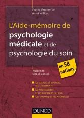 L'Aide-mémoire de psychologie médicale et psychologie du soin - en 58 notions