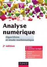 Analyse numérique - Algorithme et étude mathématique - 2e édition