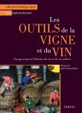 Les outils de la vigne et du vin - Voyage à travers l'histoire du vin et de ses métiers