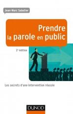Prendre la parole en public - 2e éd - Les secrets d'une intervention réussie
