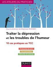 Traiter la dépression et les troubles de l'humeur - 10 cas pratiques en TCC