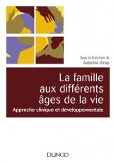 La famille aux différents âges de la vie - Approche clinique et développementale