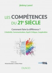 Les compétences du 21e siècle - Comment faire la différence ? Créativité, Communication, Esprit Crit