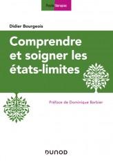 Comprendre et soigner les états-limites - 3e éd.