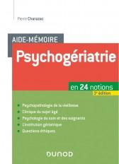 Aide-mémoire Psychogériatrie - 3e éd. - En 24 notions