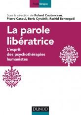 La parole libératrice - L'esprit des psychothérapies humanistes