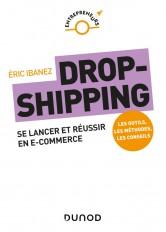 Dropshipping - Se lancer et réussir en e-commerce