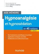 Aide-mémoire - Hypnoanalgésie et hypnosédation - 2e éd. - en 45 notions
