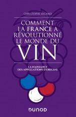 Comment la France a révolutionné le monde du vin - La naissance des appellations d'origine