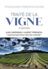 Traité de la vigne - 3e éd. - Physiologie, terroir, culture