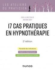 17 cas pratiques en hypnothérapie - 2e éd.