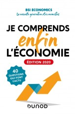 Je comprends enfin l'économie - Edition 2020 - 40 questions qui font l'actu