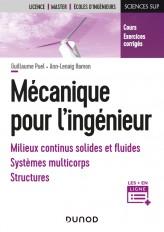 Mécanique pour l'ingénieur - Milieux continus solides et fluides, systèmes multicorps, structures