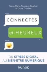 Connectés et heureux ! du stress digital au bien-être numérique