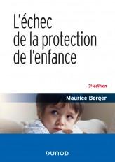 L'échec de la protection de l'enfance - 3e éd