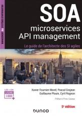 SOA, microservices, API management - 5e éd - Le guide de l'architecte d'un SI agile