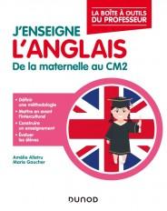 J'enseigne l'anglais - De la maternelle au CM2