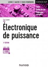 Electronique de puissance - 3e éd. - Cours, études de cas et exercices corrigés