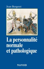 La personnalité normale et pathologique - 3e éd. - Les structures mentales, le caractère, les symptô