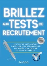 Brillez aux tests de recrutement - Les tests d'intelligence, d'aptitude et de personnalité décryptés