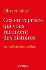 Ces entreprises qui vous racontent des histoires - Au-delà du storytelling des marques