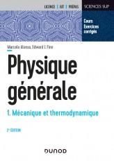 Physique générale - Tome 1 - 2e éd. - Mécanique et thermodynamique