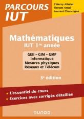 Mathématiques IUT 1re année - 3e éd. - L'essentiel du cours, exercices avec corrigés détaillés