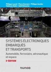 Systèmes électroniques embarqués et transports - 3ed. - Automobile, ferroviaire, aéronautique et esp