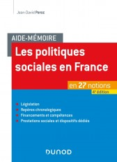 Aide-mémoire - Les politiques sociales en France - 4e éd. - en 27 notions