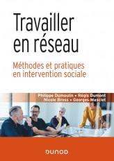 Travailler en réseau - Méthodes et pratiques en intervention sociale