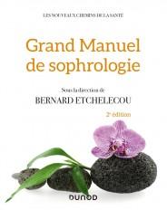 Grand manuel de sophrologie - 2e éd. - Une synthèse des différentes techniques