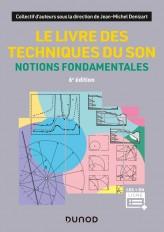 Le livre des techniques du son - 6e éd. - Notions fondamentales