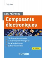 Aide-mémoire Composants électroniques - 6e éd.