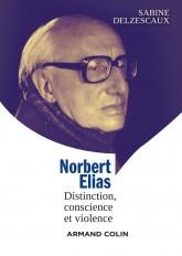 Norbert Elias - Distinction, conscience et violence