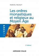 Les ordres monastiques et religieux au Moyen Âge - 2e éd.