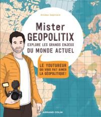 Mister Geopolitix explore les grands enjeux du monde actuel