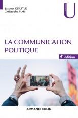 La communication politique - 4e éd.