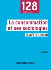 La consommation et ses sociologies - 4e éd.