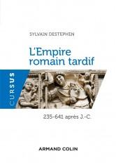 L'Empire romain tardif - 235-641 apr. J.-C.