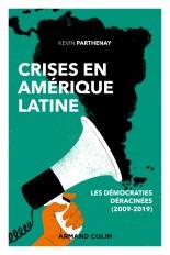 Crises en Amérique latine - Les démocraties déracinées (2009-2019)