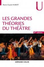 Les grandes théories du théâtre - 4e éd.