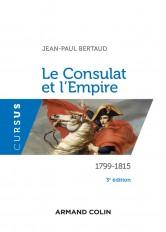 Le Consulat et l'Empire - 3e éd.