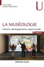 La muséologie - 5e éd.